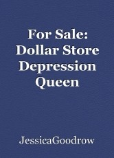 For Sale: Dollar Store Depression Queen