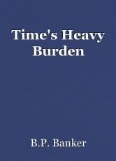 Time's Heavy Burden