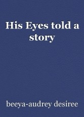 His Eyes told a story