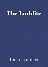 The Luddite