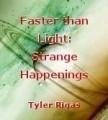 Faster than Light: Strange Happenings