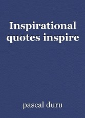 Inspirational quotes inspire