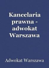 Kancelaria prawna - adwokat Warszawa
