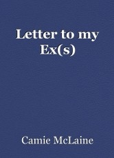 Letter to my Ex(s)