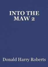 INTO THE MAW 2