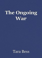 The Ongoing War