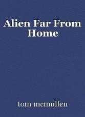Alien Far From Home