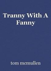 Tranny With A Fanny