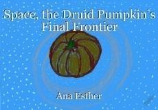 Space, the Druid Pumpkin's Final Frontier