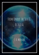From Under the Sea VI: Betrayal