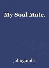 My Soul Mate.