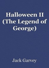 Halloween II (The Legend of George)