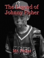 The Legend of Johnny Fisher