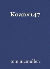 Koan#147