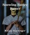 Soowing Batter Batter