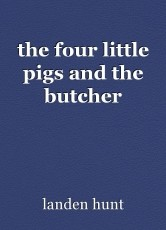 the four little pigs and the butcher
