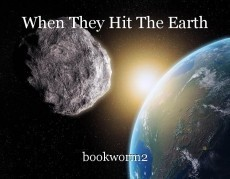 When They Hit The Earth