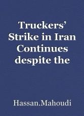 Truckers' Strike in Iran Continues despite the arrest