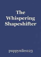 The Whispering Shapeshifter
