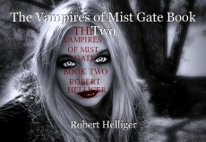 The Vampires of Mist Gate Book Two