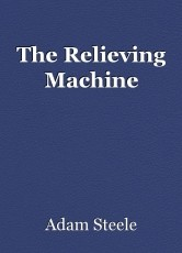 The Relieving Machine