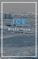 Ice Misfortune