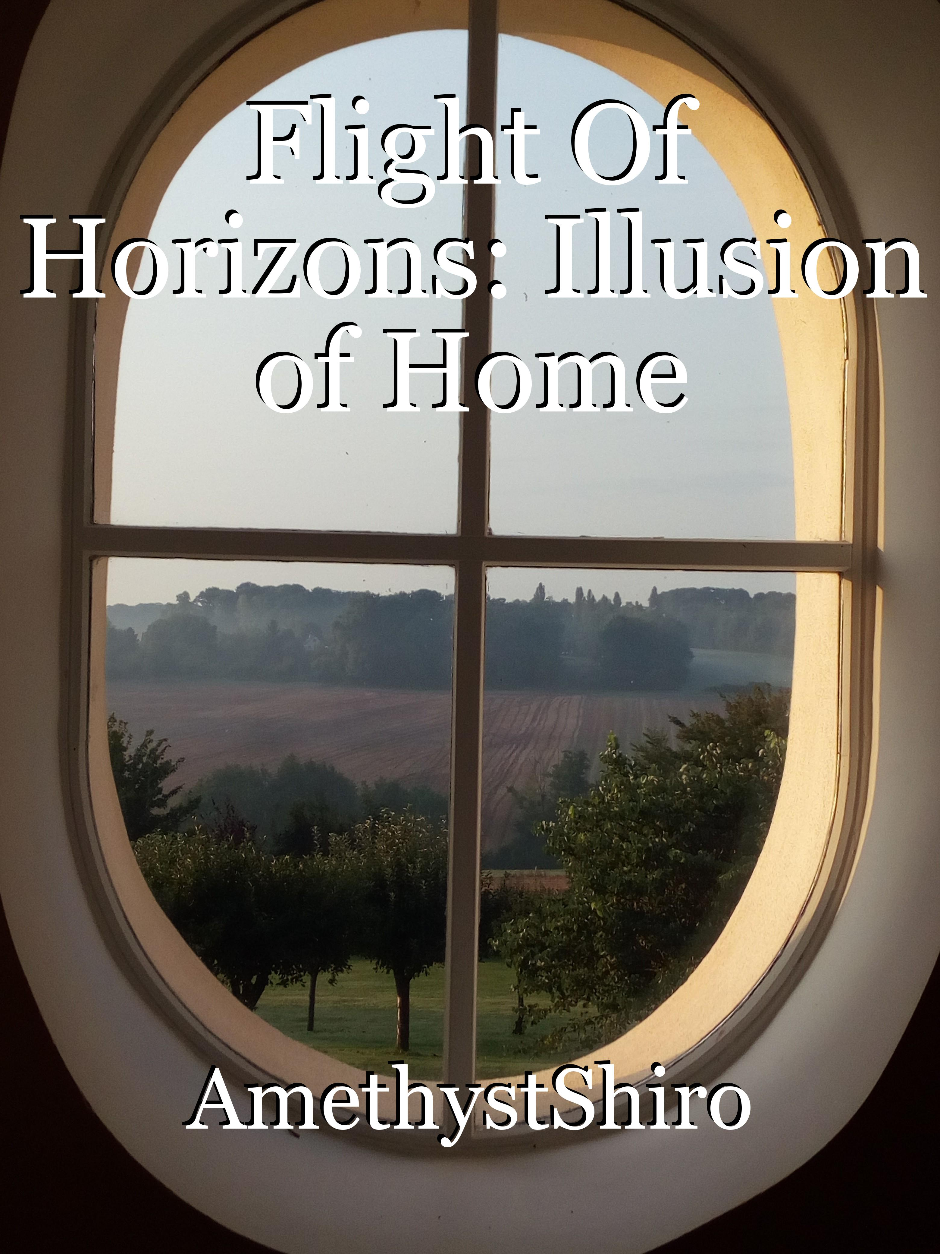 Flight Of Horizons: Illusion of Home