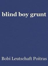 blind boy grunt