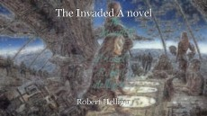 The Invaded A novel