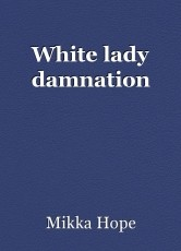 White lady damnation