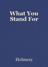 What You Stand For