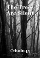 The Trees Are Silent