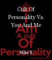 Cult Of Personality Vs. You And Me