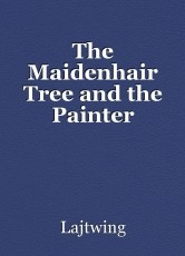 The Maidenhair Tree and the Painter