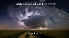 Confessions of an Dreamer