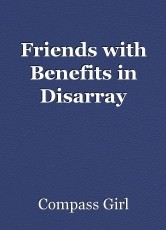 Friends with Benefits in Disarray