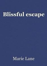 Blissful escape