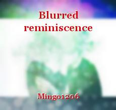 Blurred reminiscence
