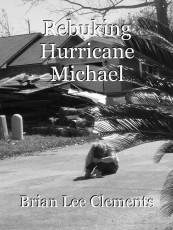 Rebuking Hurricane Michael
