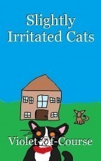 Slightly Irritated Cats