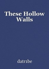 These Hollow Walls