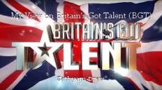 My View on Britain's Got Talent (BGT)