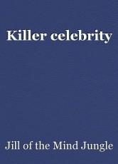 Killer celebrity