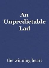 An Unpredictable Lad