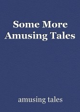 Some More Amusing Tales