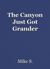 The Canyon Just Got Grander