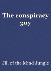 The conspiracy guy