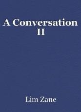 A Conversation II