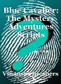 Blue Cavalier: The Mystery Adventures Scripts Chapter 1, The Mystery of the Red Buccaneer