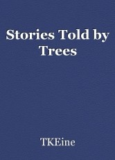 Stories Told by Trees